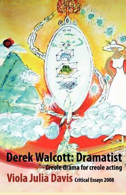 Derek Walcott: Dramatist 9780956463722