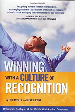 Winning with a Culture of Recognition: Recognition Strategies at the World's Most Admired Companies 9780956629104