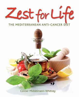 Zest for Life: The Mediterranean Anti-Cancer Diet 9780956866509