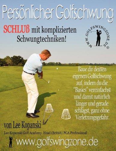 Persoenlicher Golfschwung: Schluss Mit Komplizierten Schwungtechniken! 9780956963314