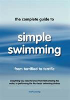 The Complete Guide to Simple Swimming 9780957003156