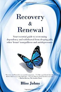 Recovery & Renewal: Your Essential Guide to Overcoming Dependency and Withdrawal from Sleeping Pills, Other 'Benzo' Tranquillisers and Ant 9780957213005