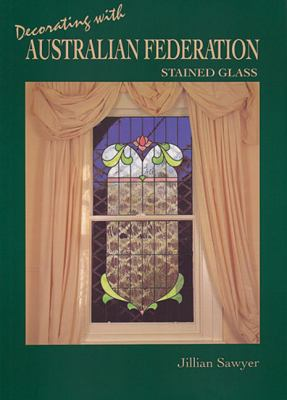 Decorating with Australian Federation Stained Glass 9780958528221