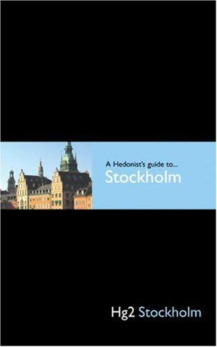 A Hedonist's Guide to Stockholm 9780954787820