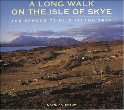 A Long Walk on the Isle of Skye: The Famous 75-Mile Island Trek 9780952190899