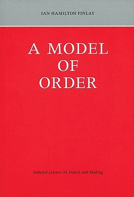 A Model of Order: Selected Letters on Poetry and Making 9780953973576