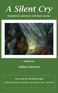 A Silent Cry: Wombtwin Survivors Tell Their Stories 9780955780806