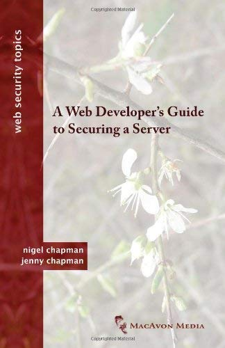 A Web Developer's Guide to Securing a Server 9780956737038