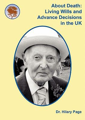 About Death: Living Wills and Advance Decisions in the UK 9780956494917