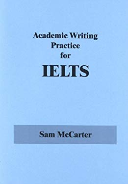 Academic Writing Practice for IELTS 9780951958254