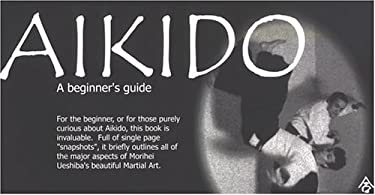 Aikido: A Beginner's Guide 9780954548605