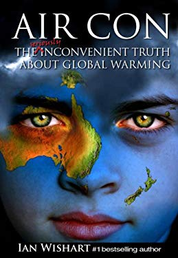 Air Con: The Seriously Inconvenient Truth about Global Warming 9780958240147