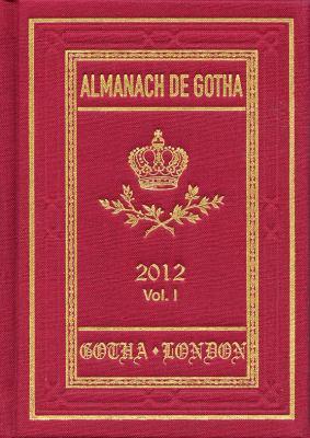 Almanach de Gotha 2012: Volume I Parts I & II 9780953214273