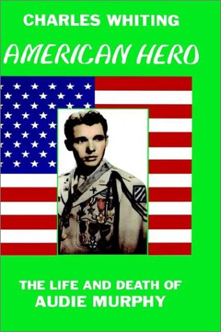 American Hero. the Life and Death of Audie Murphy 9780953867707