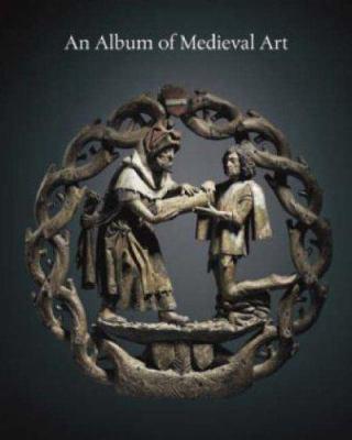 An Album of Medieval Art 9780955339301