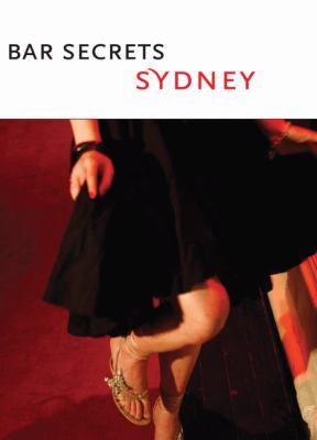 Bar Secrets Sydney: Drink. 9780958563178