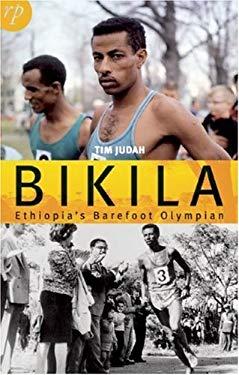 Bikila: Ethiopia's Barefoot Olympian 9780955830211