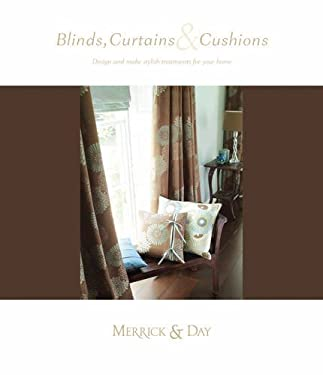 Blinds, Cushions & Curtains: Design and Make Stylish Treatments for Your Home 9780953526758