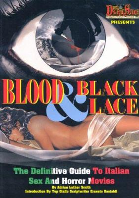 Blood and Black Lace: The Definitive Guide to Italian Sex and Horror Movies 9780953326112