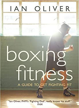 Boxing Fitness: A Guide to Get Fighting Fit 9780954575984