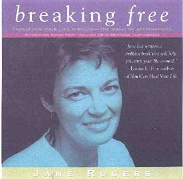 Breaking Free: Transforming Your Life Through the Magic of Affirmations 9780953138098