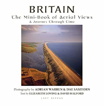 Britain: The Mini-Book of Aerial Views: A Journey Through Time 9780954435080