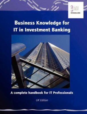 Business Knowledge for It in Investment Banking 9780955412400