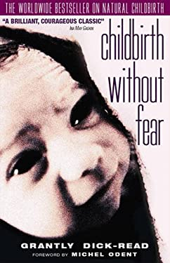Childbirth Without Fear: The Principles and Practice of Natural Childbirth 9780953096466