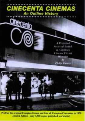 Cincenta Cinemas: An Outline History - A Projected Series of British and American Cinema Circuit Histories 9780953102174