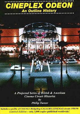 Cineplex Odeon - An Outline History: A Projected Series of British and American Cinema Circuits 9780953102143