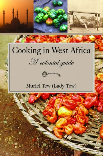 Cooking in West Africa: A Colonial Guide 9780955393679