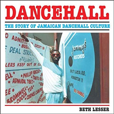 Dancehall: The Rise of Jamaican Dancehall Culture 9780955481710