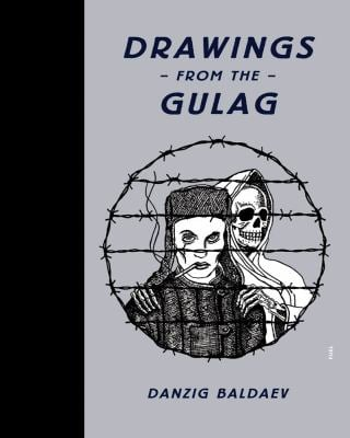 Drawings from the Gulag 9780956356246