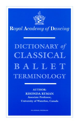 Dictionary of Classical Ballet Terminology 9780952484806