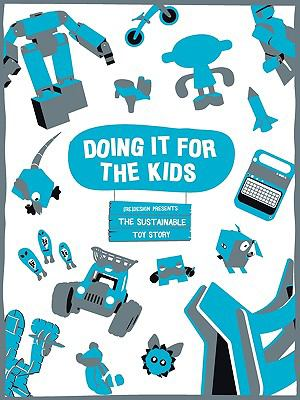 Doing It for the Kids: The Sustainable Toy Story 9780955712920