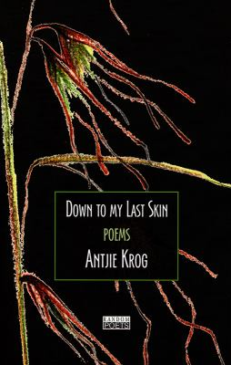 Down to My Last Skin: Poems 9780958419550