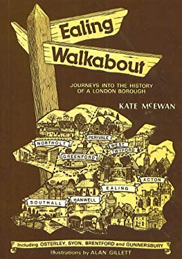 Ealing Walkabout: Journeys into the History of a London Borough