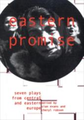 Eastern Promise: Seven Plays from Central and Eastern Europe 4252999