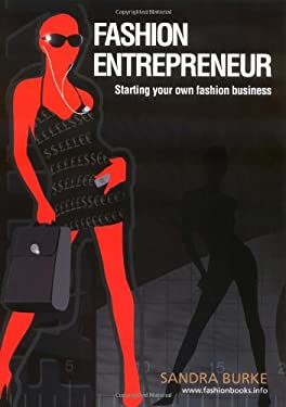 Fashion Entrepreneur: Starting Your Own Fashion Business 9780958273305