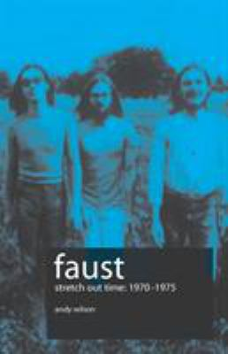 Faust - Stretch Out Time 1970-1975 9780955066450