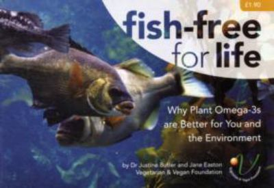 Fish-Free for Life: Why Plant Omega-3s are Better for You and the Environment