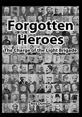 Forgotten Heroes: The Charge of the Light Brigade 9780955655401
