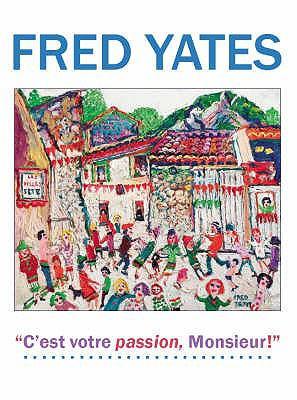 Fred Yates: C'est Votre Passion Monsieur! 9780955266720