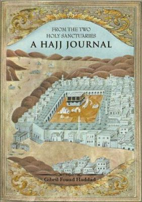From the Two Holy Sanctuaries: A Hajj Journal 9780955235917