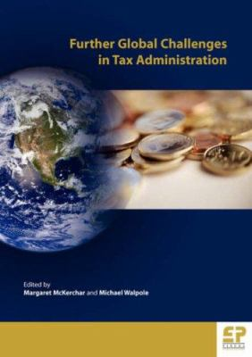 Further Global Challenges in Tax Administration 9780954504861