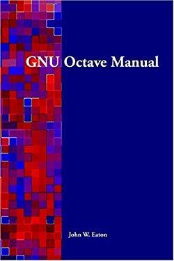 Gnu Octave Manual 9780954161729