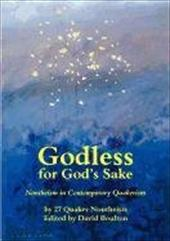 Godless for God's Sake - Nontheism in Contemporary Quakerism 4252568