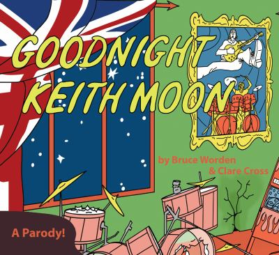 Goodnight Keith Moon: A Parody! 9780956011923