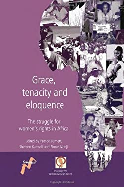Grace, Tenacity and Eloquence: The Struggle for Women's Rights in Africa 9780954563721
