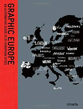 Graphic Europe: An Alternative Guide to 31 European Cities 9780956205308
